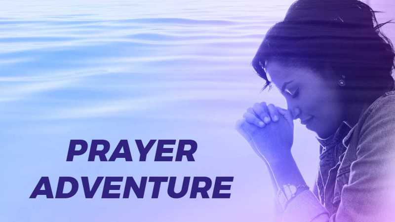 Prayer Adventure